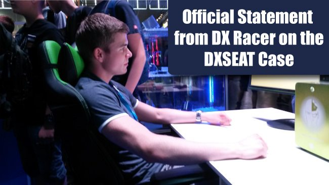 Statement from DXRacer on the DXSEAT Case.